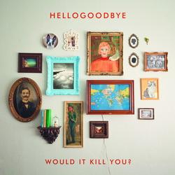 Hellogoodbye - Hellogoodbye - Amazon.com Music