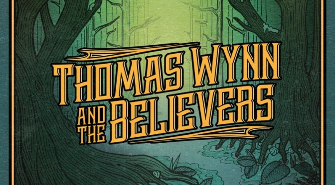 Album Review : THOMAS WYNN and THE BELIEVERS – WADE WAIST DEEP