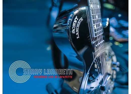 Album Review : Sonny Landreth – Recorded Live In Lafayette