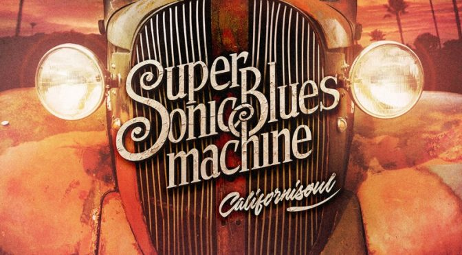 Album Review : Supersonic Blues Machine – Californisoul
