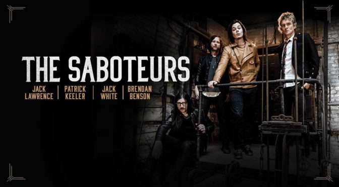 The Saboteurs | Jack White, Brendan Benson, Jack Lawrence & Patrick Keeler Announce First Ever Auckland, Melbourne & Sydney Headline Shows