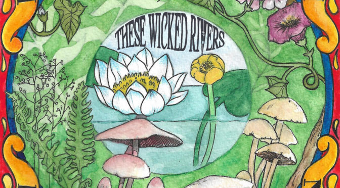 Album Review :  These Wicked Rivers – Eden