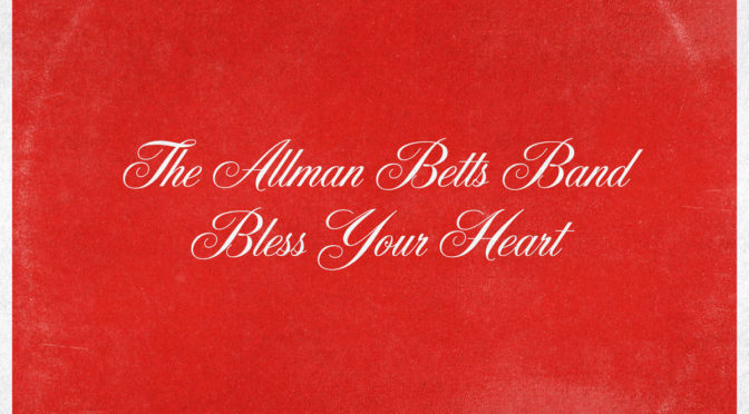 Album Review : The Allman Betts Band – Bless Your Heart