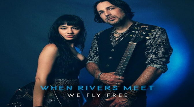 Album Review : WHEN RIVERS MEET – We Fly Free