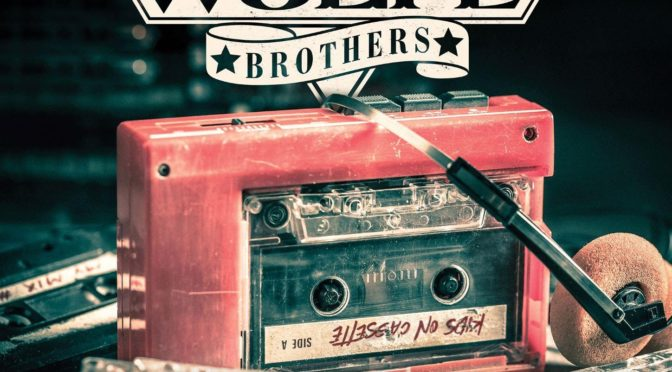 Album Review : The Wolfe Brothers – Kids On Cassette