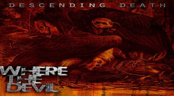 Official Video : Where the Devil – 'Descending Death'